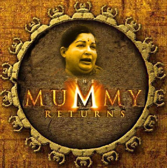 the_mummy_returns_jaya_lalitha_elections_tamil_nadu_new_cm_joke_783330098